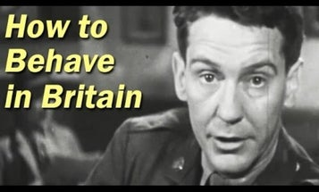 This WWII training video on 'How To Behave In Britain' is a hefty swig of nostalgia — and all that comes with it