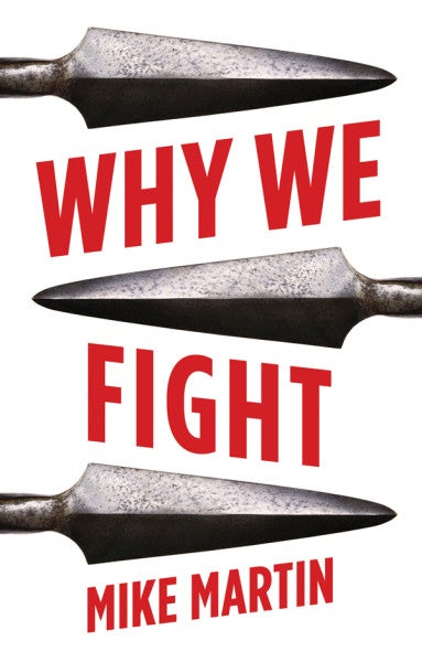 Why We Fight: It's Not Always Because We Face An Enemy