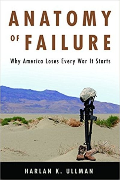 'Anatomy Of Failure': An Analysis Of Why America Keeps Losing Wars